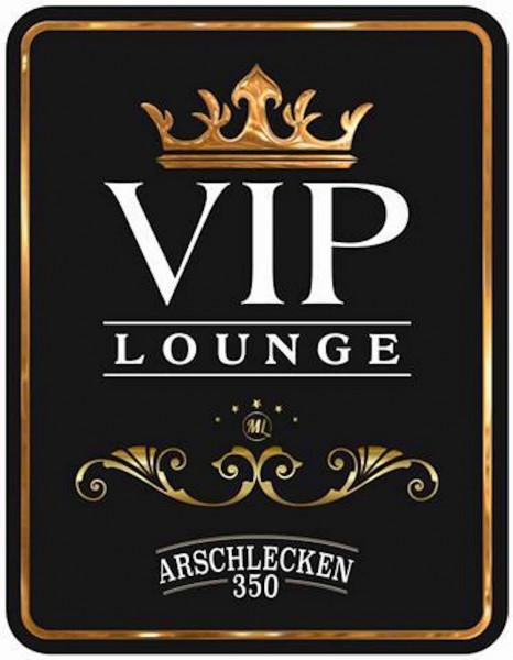 Blechschild Arschlecken 350 VIP Lounge