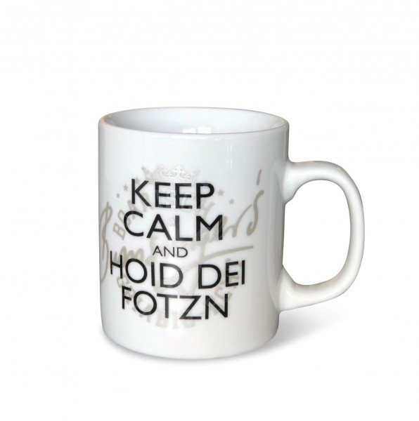 Tasse Keep Calm and hoid dei Fotzn