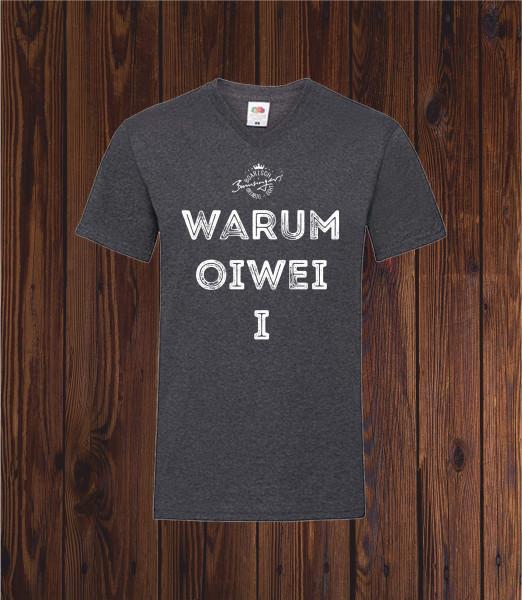 T Shirt Warum oiwei i in dunkelgrau Größe L